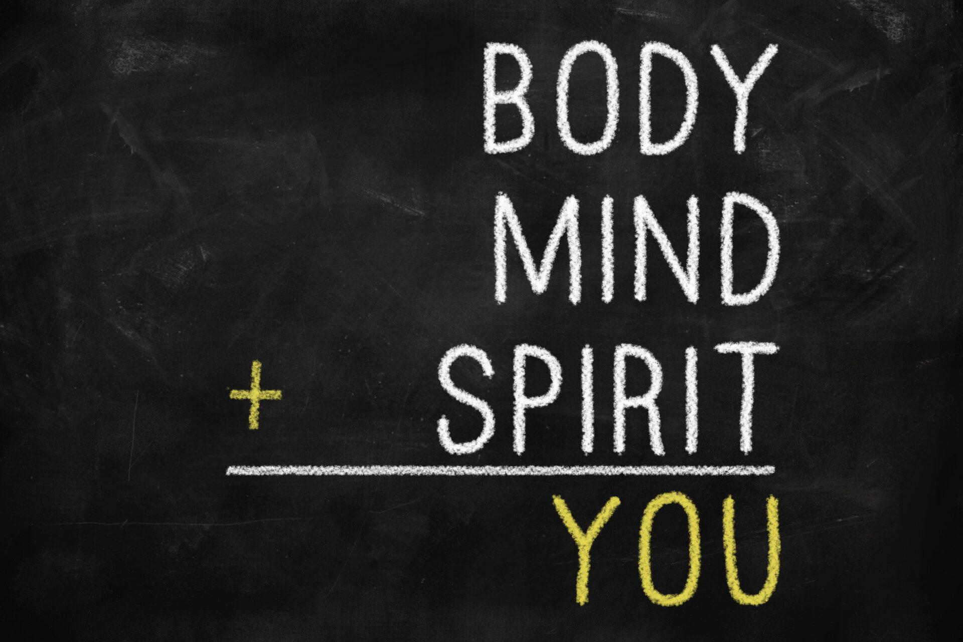 Body, Mind und Spirit ergeben You, Ganzheitlichkeit von Körper, Geist und Seele
